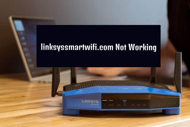 Linksyssmartwifi.com not working